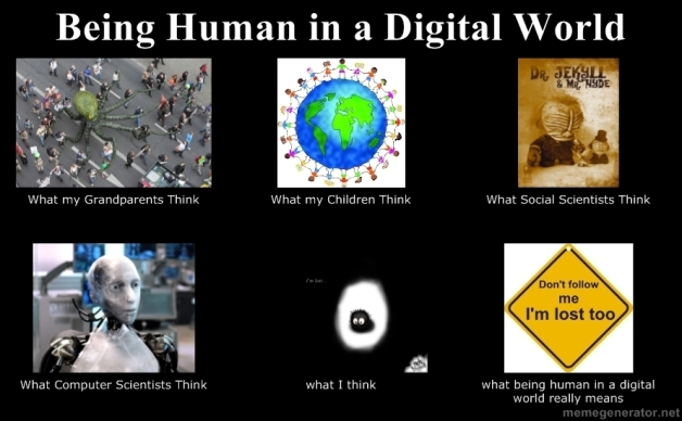 Thoughts about being part of the digital world and how it feels to be human in it